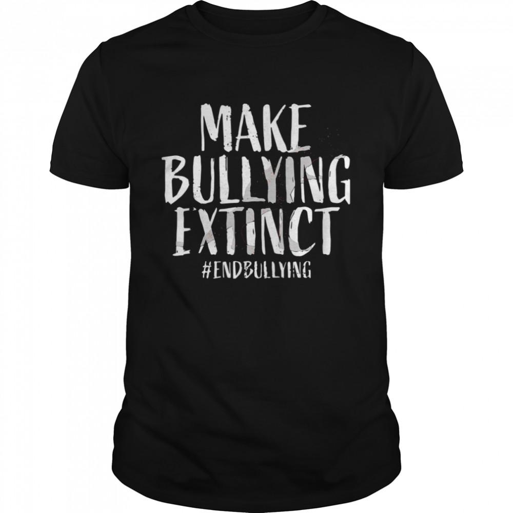 Make Bullying Extinct End Bullying T Rex Shirt