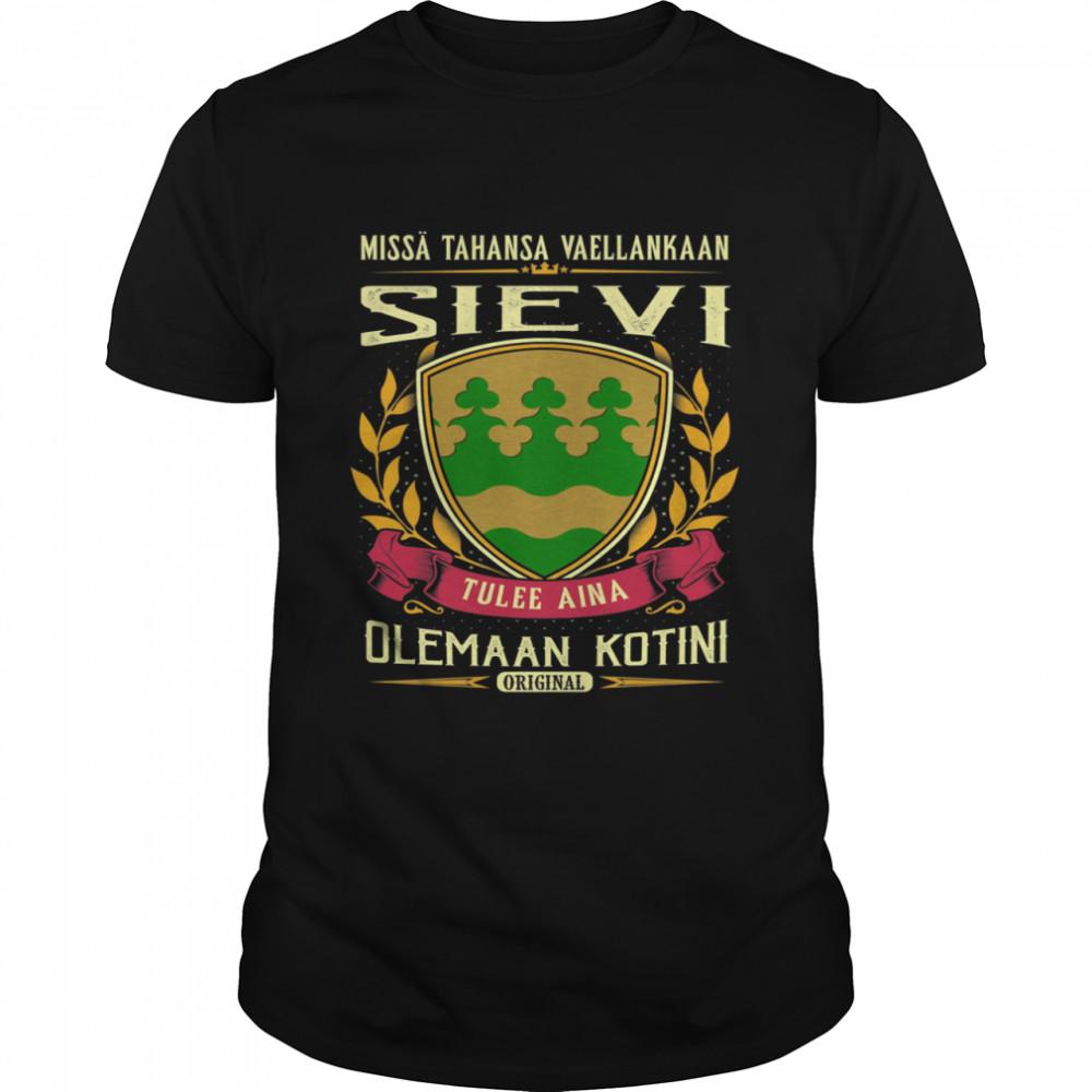 Missä Tahansa Vaellankaan Sievi Tulee Aina Olemaan Kotini Original T-Shirt
