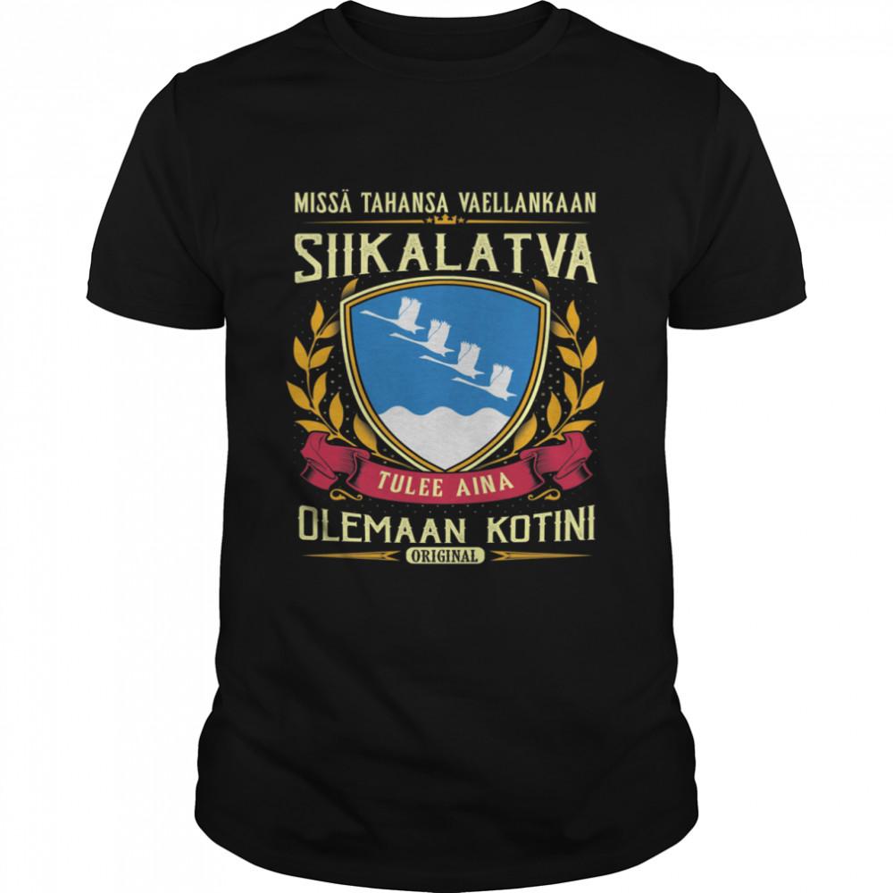 Missä Tahansa Vaellankaan Siikalatva Tulee Aina Olemaan Kotini Original T-Shirt