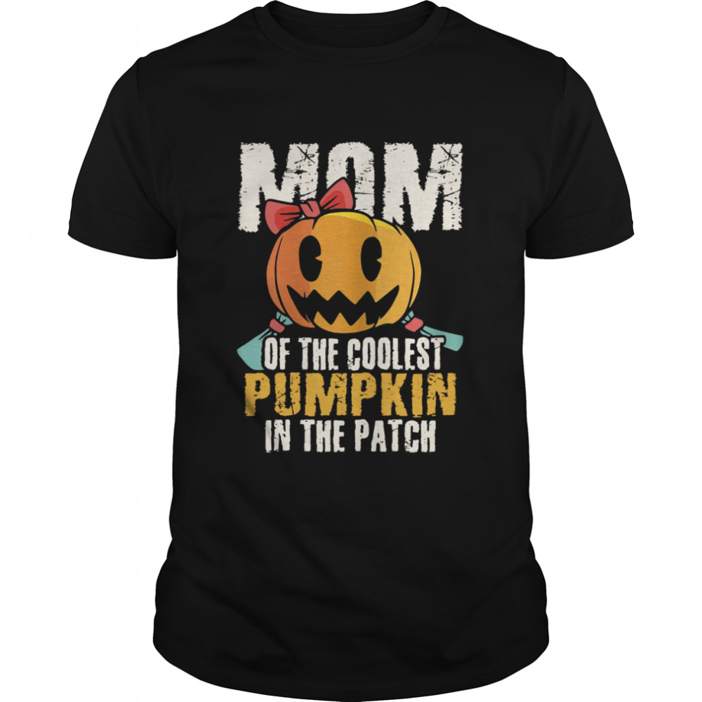 Mom Of The Coolest Pumpkin In The Patch Halloween Shirt