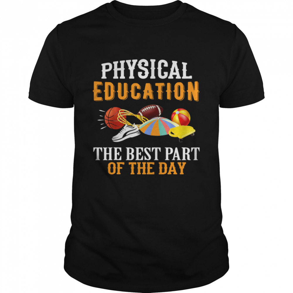 P.E. The Best Part Of The Day Shirt