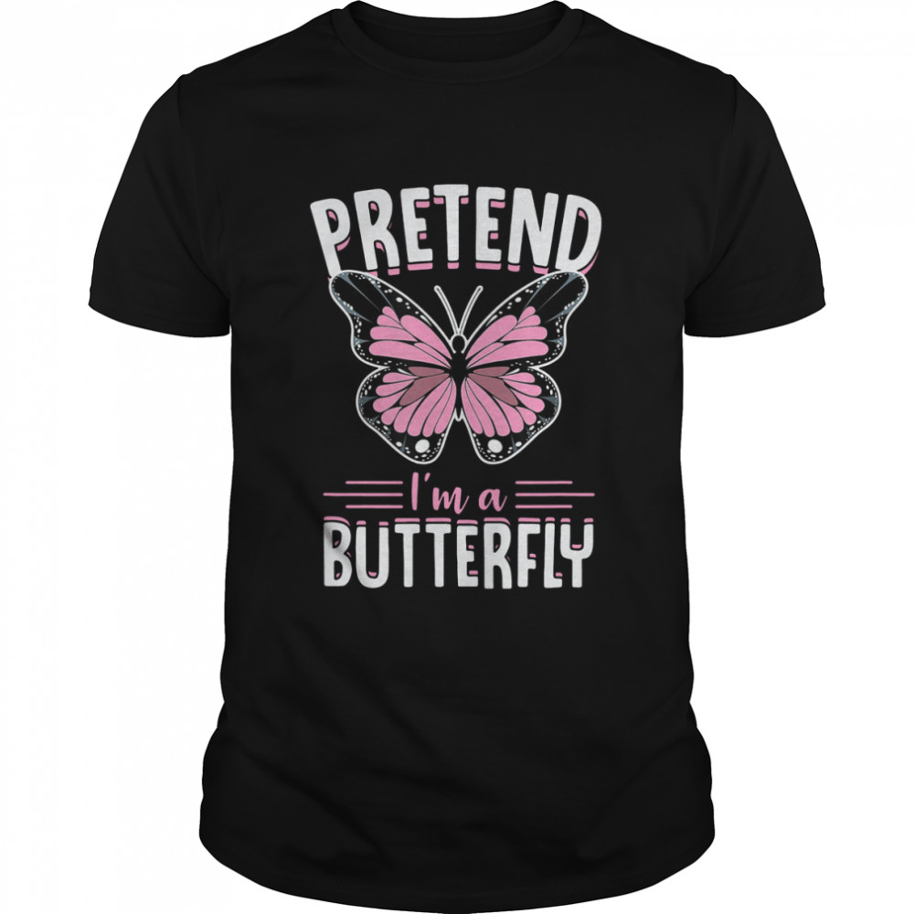 Pretend I'm A Butterfly Funny Cute Lazy Halloween Costume Shirt