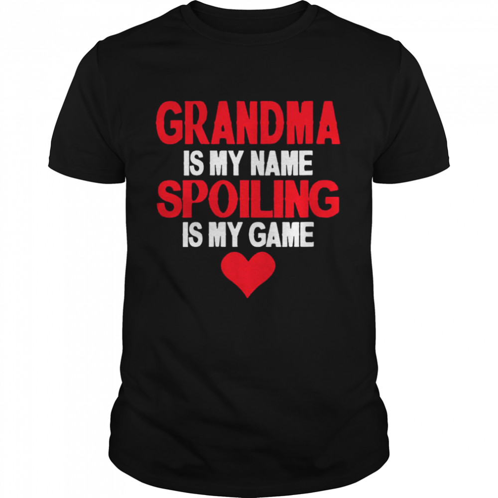 Womens Grandma Is My Name Spoiling Is My Game Shirt